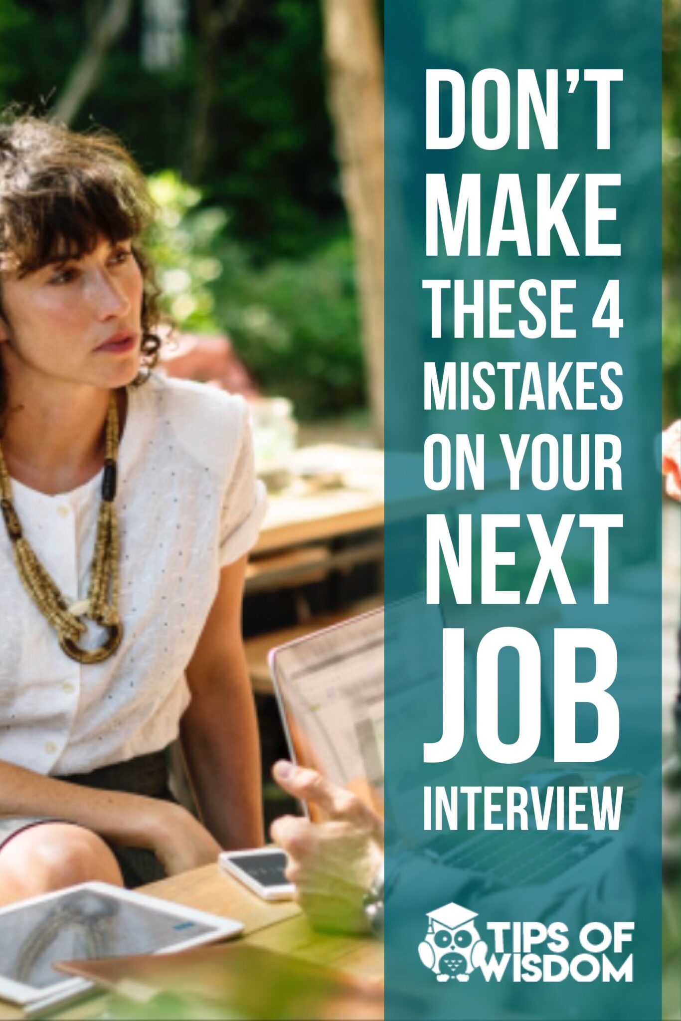 Don't Make These 4 Mistakes On Your Next Job Interview