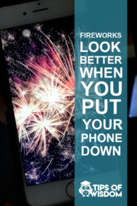 Fireworks Look Better When You Put Your Phone Down