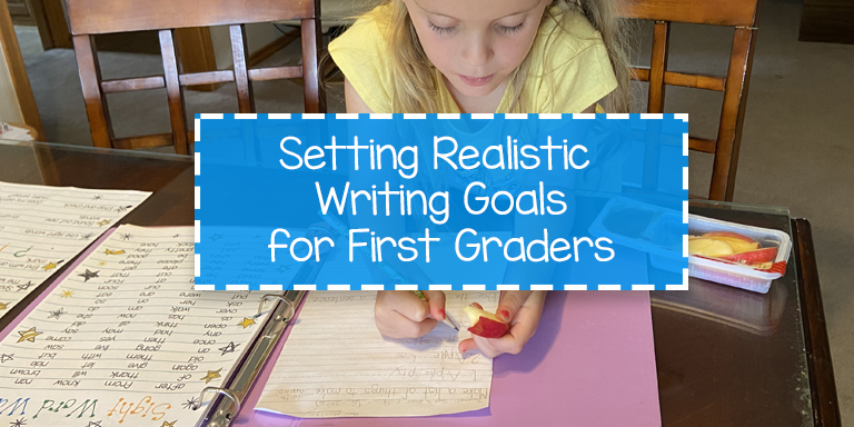 Setting Realistic Writing Expectations for First Graders
